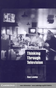 Thinking through Television ebook by Lembo, Ron