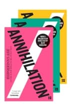 The Southern Reach Trilogy: Annihilation, Authority, Acceptance ekitaplar by Jeff VanderMeer