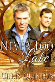 Never Too Late ebook by Chris Quinton