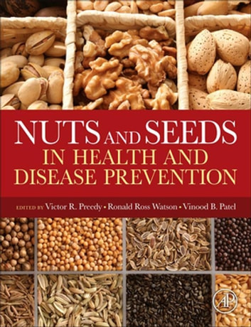 Nuts and Seeds in Health and Disease Prevention ebook by