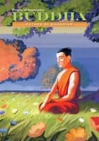 Buddha: Father of Buddhism ebook by Anna Carew-Miller