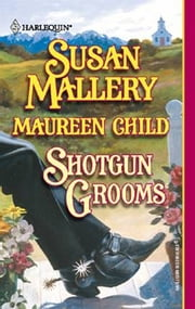 Shotgun Grooms - Lucas's Convenient Bride\Jackson's Mail-Order Bride ebook by Susan Mallery,Maureen Child