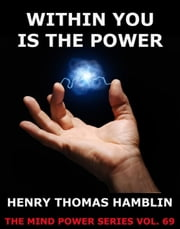 Within You is the Power ebook by Various Authors,Henry Thomas Hamblin