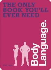 The only book you'll ever need Body Language ebook by Shelly Hagen,David Givens