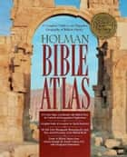 Holman Bible Atlas eBook by Thomas  V. Brisco