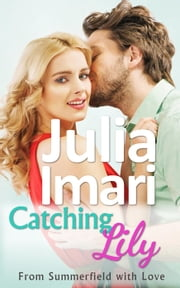 Catching Lily ebook by Julia Imari