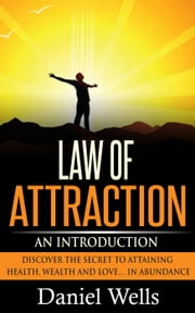 Law of Attraction: An Introduction ebook by Daniel Wells