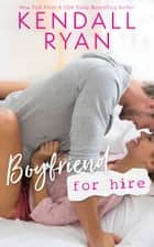 Boyfriend for Hire eBook by Kendall Ryan