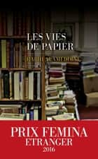 Les Vies de papier ebook by Rabih ALAMEDDINE, Nicolas RICHARD