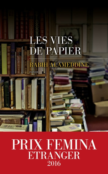 Les Vies de papier ebook by Rabih ALAMEDDINE