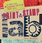 Print & Stamp Lab - 52 Ideas for Handmade, Upcycled Print Tools ebook by Traci Bunkers