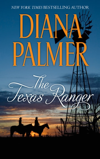 The Texas Ranger - A Western Romance Novel ebook by Diana Palmer