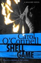 Shell Game - Kathy Mallory: Book Five ebook by Carol O'Connell