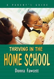 Thriving In The Home School ebook by Fawcett, Donna