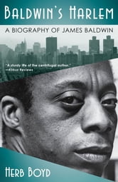 Baldwin's Harlem - A Biography of James Baldwin ebook by Herb Boyd