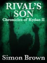Rival's Son: The Chronicles of Kydan 2 ebook by Simon Brown