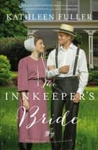 The Innkeeper's Bride ebook by Kathleen Fuller