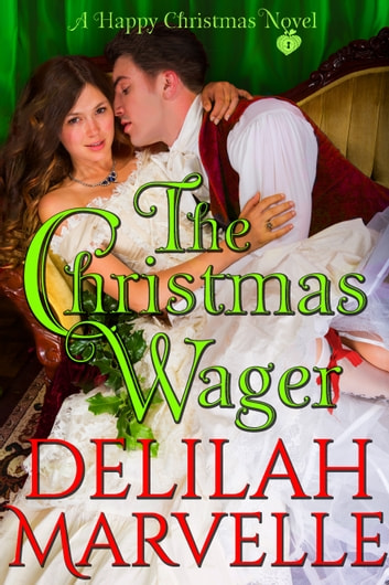 The Christmas Wager - A Happy Christmas Novel ebook by Delilah Marvelle