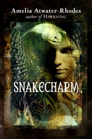Snakecharm ebook by Amelia Atwater-Rhodes