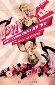 Split Personality: The Story of Pink ebook by Paul Lester