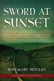 Sword at Sunset ebook by Rosemary Sutcliff,Jack Whyte