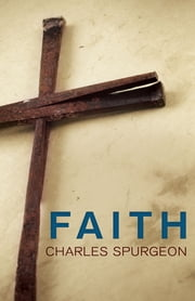 Faith ebook by Charles Spurgeon