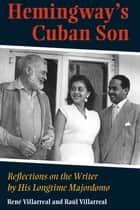 Hemingway's Cuban Son ebook by Raul Villarreal,Rene Villarreal