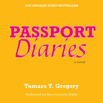 Passport Diaries - A Novel audiobook by Tamara Gregory