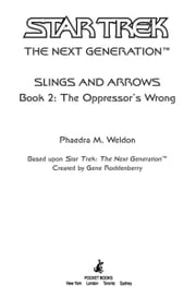 Star Trek: The Next Generation: Slings and Arrrows #2: The Oppressor's Wrong ebook by Phaedra M. Weldon