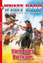 Wyatt Earp 158 - Western - Sturm über Hurricane ebook by William Mark