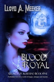 Blood Royal ebook by Lloyd A. Meeker