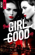 Bad girl Good cop ebook by Wendy Thévin