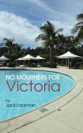No Mourners For Victoria ebook by Jack Lackman
