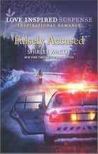 Falsely Accused ebook by Shirlee McCoy