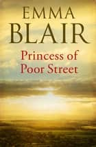 Princess of Poor Street ebook by Emma Blair
