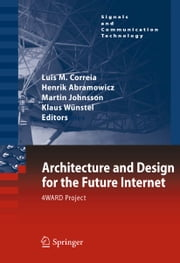 Architecture and Design for the Future Internet - 4WARD Project ebook by Luis M. Correia,Henrik Abramowicz,Martin Johnsson,Klaus Wünstel