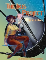 The Iris Project - An Esmeralda O'Rourke Adventure ebook by K.L.A. Hyatt