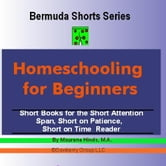 Homeschooling for Beginners (Bermuda Shorts Series) ebook by Hinds, M.A., Maurene