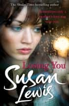 Losing You ekitaplar by Susan Lewis