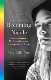 Becoming Nicole - The Transformation of an American Family ebook by Amy Ellis Nutt