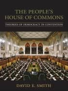 The People's House of Commons ebook by David E. Smith