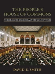 The People's House of Commons - Theories of Democracy in Contention ebook by David E. Smith