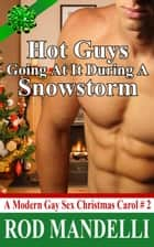Hot Guys Going at it During a Snowstorm - A Modern Gay Sex Christmas Carol, #2 ebook by Rod Mandelli