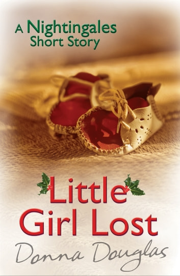 Little Girl Lost: A Nightingales Christmas Story ebook by Donna Douglas