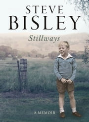 Stillways: A Memoir ebook by Steve Bisley