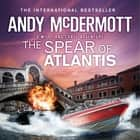 The Spear of Atlantis (Wilde/Chase 14) audiobook by Andy McDermott