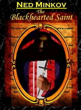 The Blackhearted Saint ebook by Ned Minkov