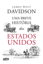 Uma breve história dos Estados Unidos ebook by James West Davidson, Janaína Marcoantonio