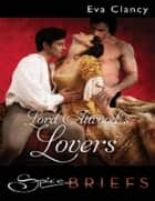Lord Atwood's Lovers (Mills & Boon Spice Briefs) ebook by Eva Clancy