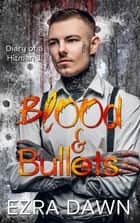 Blood and Bullets ebook by Ezra Dawn